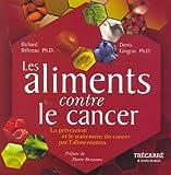 Les aliments contre le cancer - Editions Du Trecarre - 24/04/2012