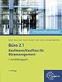B?ro 2.1- Kaufmann/Kauffrau f?r B?romanagement: Informationsband 1. Ausbildungsjahr