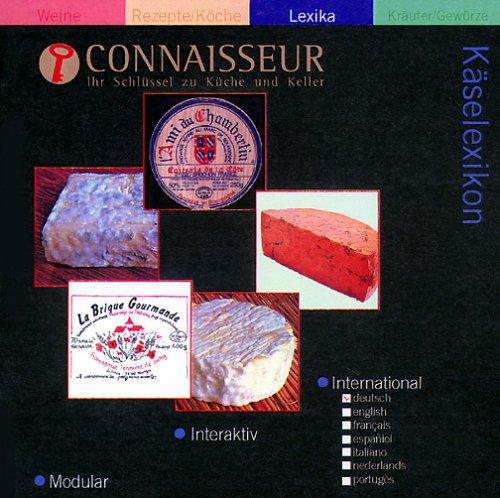 Connaisseur, Käselexikon, 1 CD-ROM Ihr Schlüssel zu Küche und Keller. Für Windows 95/98/NT4. 100.000 Einträge