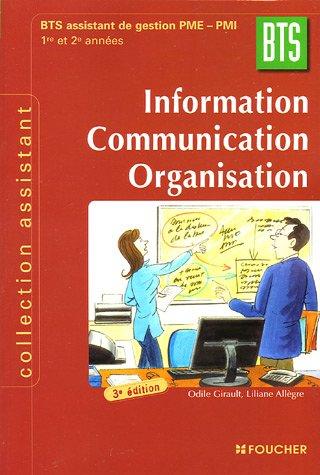 Information Communication Organisation BTS 1e et 2e années : BTS Assustant de gestion PME-PMI par Odile Girault