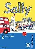 Sally - Ausgabe D für alle Bundesländer außer Nordrhein-Westfalen - Englisch ab Klasse 1 - Bisherige Ausgabe: 2. Schuljahr - Activity Book mit Audio-CD und Kartonbeilagen
