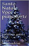 Santo Natale. Voce e pianoforte: partitura, parti e mp3