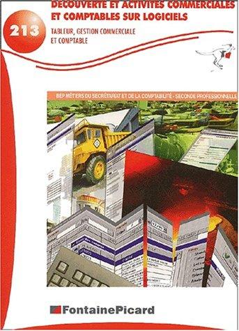 Découverte et activités commerciales et comptables sur logiciels BEP Métiers du secrétariat et de la comptabilité Seconde Professionnelle