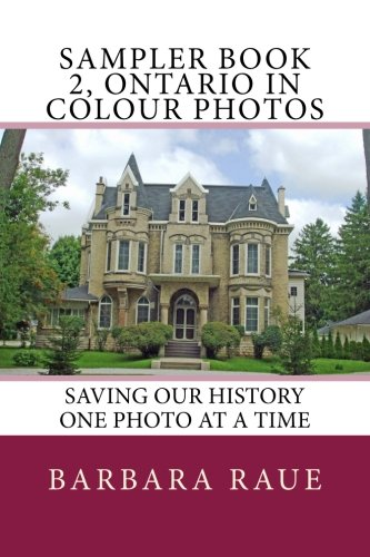 Sampler Book 2, Ontario in Colour Photos: Saving Our History One Photo at a Time (Cruising Ontario Samplers, Band 2)