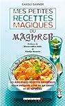 Mes petites recettes magiques du Maghreb par Garnier