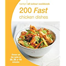 200 Fast Chicken Dishes: Hamlyn All Colour Cookbook (Hamlyn All Colour Cookery)