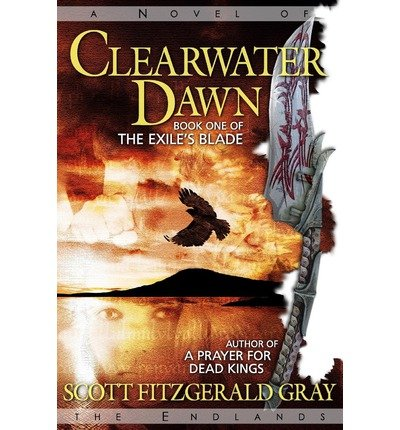 { CLEARWATER DAWN } By Gray, Scott Fitzgerald ( Author ) [ Apr - 2013 ] [ Paperback ]