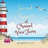 Second Chances at Channel View Farm: Channel View Farm, Book 2