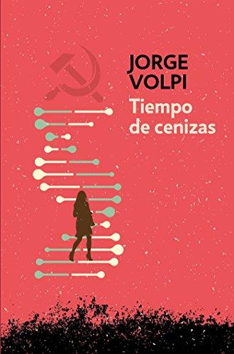 Tiempo de cenizas (Trilogía del siglo XX 3) por Jorge Volpi