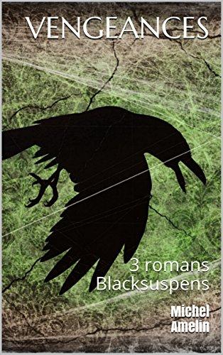 VENGEANCES 3 romans Blacksuspens par Michel Amelin
