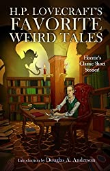 H.P. Lovecraft's Favorite Weird Tales: Discover the Roots of Modern Horror!