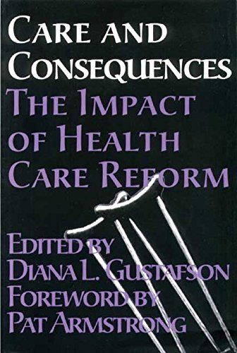 [(Care and Consequences : The Impact of Health Care Reform)] [Edited by Diana L Gustafson ] published on (September, 2000)
