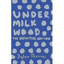 Under Milk Wood: The Definitive Edition