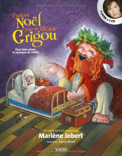 Curieux Noël vieux Grigou : Pour faire aimer la musique de Verdi (1CD audio) par Marlène Jobert