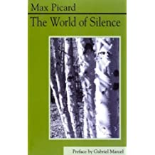 The World of Silence by Max Picard (2002-01-03)