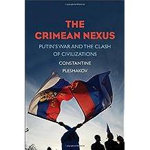 The Crimean Nexus: Putin's War and the Clash of Civilizations
