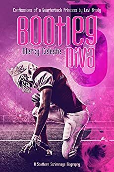 Bootleg Diva: Confessions of a Quarterback Princess by Levi Brody (A Southern Scrimmage Biography Book 4) by [Celeste, Mercy]