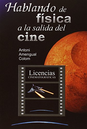 Hablando de fisica a la salida del cine/ Speaking of physics at the exit of the cinema por Antoni Amengual Colom