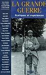 La Grande Guerre. Pratiques et expériences par Cazals