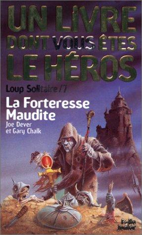Loup Solitaire, Tome 7 : La Forteresse maudite par Joe Dever, Gary Chalk