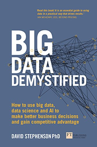 Libro PDF Gratis Big Data Demystified: How to use big data, data science and AI to make better business decisions and gain competitive advantage
