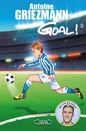 Goal ! - tome 5 Le tout pour le tout (5) par Antoine Griezmann
