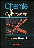 Chemie für Gymnasien - Thüringen: Chemie für Gymnasien, Ausgabe Thüringen, Klasse 9