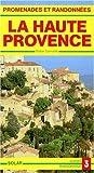 Promenades et randonnées en Haute-Provence : Des Baronnies au Luberon (Tourisme)