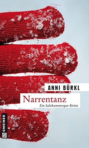 Preisvergleich Produktbild Narrentanz: Berenike Roithers dritter Fall (Kriminalromane im GMEINER-Verlag)