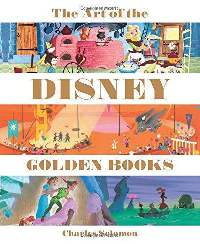 The Art of the Disney Golden Books (Welcome Books (Disney Editions))