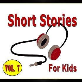 Short Stories for Kids, Vol. 7