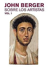 Sobre los artistas. Vol. 1 par  John Berger