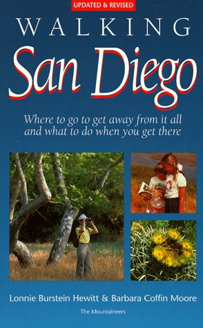 Walking San Diego: Where to Go to Get Away from It All & What to Do When You Get There (Diego Go-weste Go)