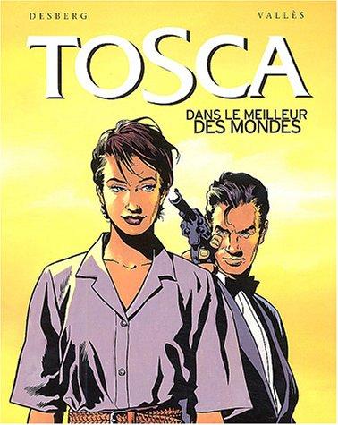 Tosca, tome 3 : Dans le meilleur des mondes