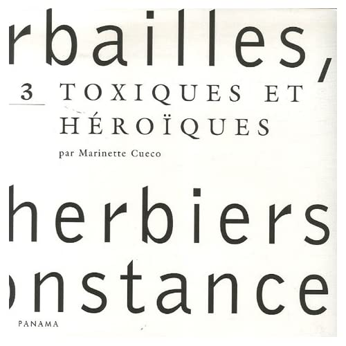 Herbailles, petits herbiers de circonstance : Tome 3, Toxiques et héroïques