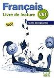 Français CE1 Livre de lecture : Guide pédagogique, programmes 2008