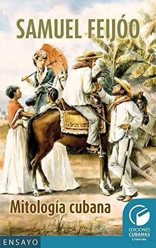 Mitología cubana (Ensayo) por Samuel Feijoó
