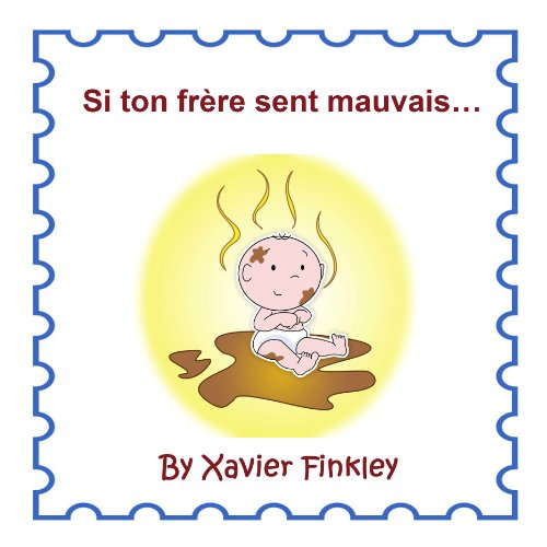 Si ton frère sent mauvais… (If Your Brother Stinks...) par Xavier Finkley