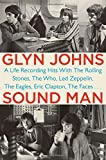 Sound Man : A Life Recording Hits with The Rolling Stones, The Who, Led Zepplin, The Eagles, Eric Clapton, The Faces...