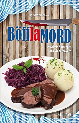 Image of BöfflaMORD: 29 Krimis und Rezepte aus Niederbayern