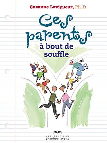 Ces parents à bout de souffle (6e édition) par Suzanne Lavigueur