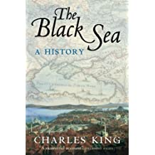 [( The Black Sea: A History )] [by: Charles King] [Sep-2005]