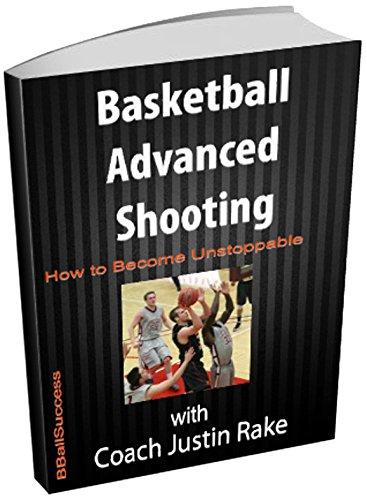 Basketball Advanced Shooting: How to Become Unstoppable (English Edition) por Justin Rake