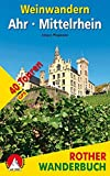 Weinwandern Ahr – Mittelrhein: 40 Touren. Mit GPS-Daten (Rother Wanderbuch)
