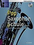 Die Pop Saxophon Schule: Learn & Play in Modern Styles. Band 1. Tenor-Saxophon. Lehrbuch mit CD. (Schott Saxophone Lounge)