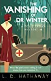 The Vanishing of Dr Winter: A Posie Parker Mystery: Volume 4 (The Posie Parker Mystery Series)
