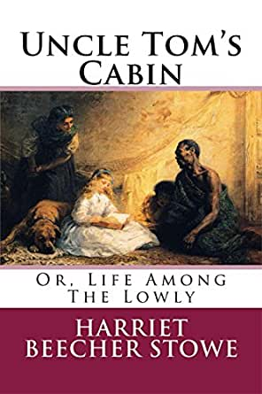 a literary analysis of uncle tom s cabin by harriet beecher stowe A critical analysis of uncle tom's cabin  of the novel uncle tom's cabin harriet beecher stowe's  beecher stowe wrote uncle tom's cabin that.