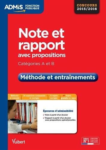 Note et rapport avec propositions (Note - Rapport - Cas pratique) - Méthode et entraînements - Catégories A et B - Concours 2015-2016