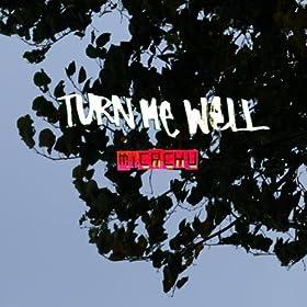 Turn Me Well