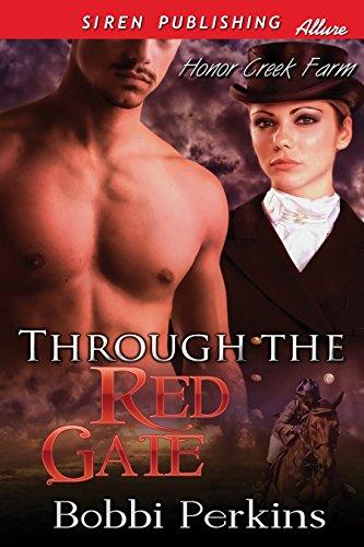 Through the Red Gate [Honor Creek Farm] (Siren Publishing Allure) (Red Gate Farm)